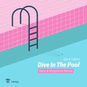 Barry Harris - Dive In The Pool (Ranz & Kingstone Remix)