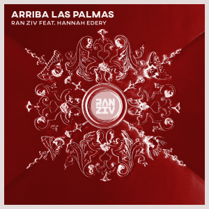 Ran Ziv Feat. Hannah Edery - Arriba Las Palmas (Original Mix)
